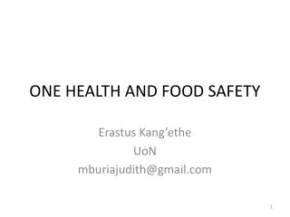 ONE HEALTH AND FOOD SAFETY