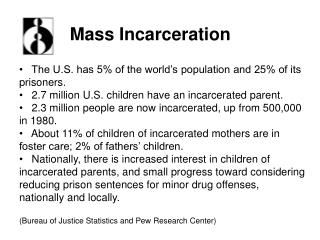 The U.S. has 5% of the world's population and 25% of its prisoners.