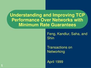Understanding and Improving TCP Performance Over Networks with Minimum Rate Guarantees