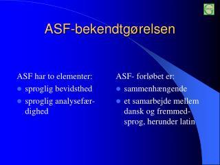 ASF-bekendtg�relsen