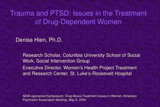 Trauma and PTSD: Issues in the Treatment of Drug-Dependent Women