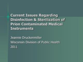 Current Issues Regarding Disinfection  Sterilization of Prion Contaminated Medical Instruments