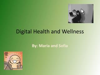 Digital Health and Wellness