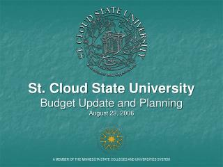 St. Cloud State University Budget Update and Planning August 29, 2006