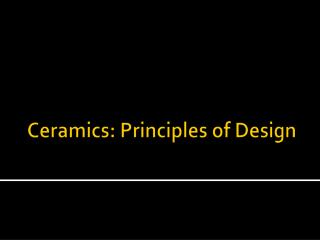 Ceramics: Principles of Design