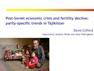 Post-Soviet economic crisis and fertility decline: 	 parity-specific trends in Tajikistan