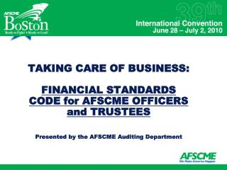 TAKING CARE OF BUSINESS:  FINANCIAL STANDARDS CODE for AFSCME OFFICERS and TRUSTEES