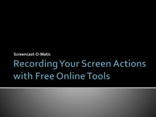 Recording Your Screen Actions with Free Online Tools