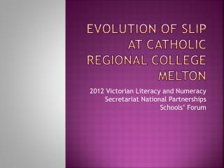 Evolution of SLIP at Catholic Regional College Melton