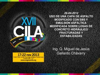 Ing. Q. Miguel de Jesús Gallardo Chávarry
