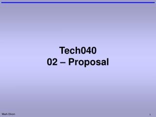 Tech040 02 – Proposal