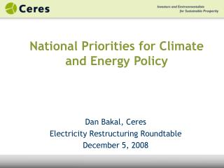 Dan Bakal, Ceres Electricity Restructuring Roundtable December 5, 2008