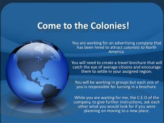 Come to the Colonies!