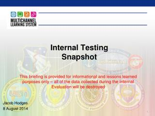 Internal Testing Snapshot