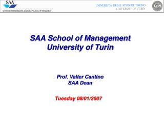 SAA School of Management University of Turin Prof. Valter Cantino SAA Dean