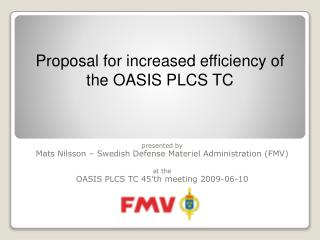 presented by Mats Nilsson – Swedish Defense Materiel Administration (FMV) at the