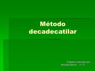 Método decadecatilar