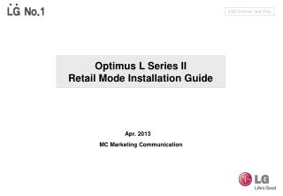 Optimus L Series II Retail Mode Installation Guide