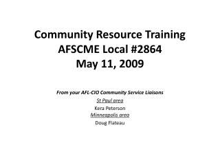 Community Resource Training AFSCME Local #2864  May 11, 2009