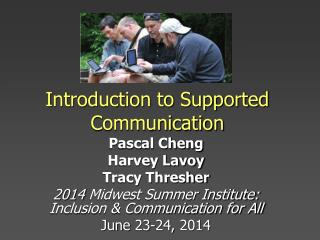 Introduction to Supported Communication