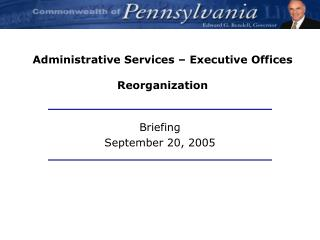Administrative Services – Executive Offices Reorganization
