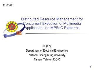 林鼎原 Department of Electrical Engineering National Cheng Kung University Tainan, Taiwan, R.O.C