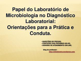 Papel do Laborat�rio de Microbiologia no Diagn�stico Laboratorial: