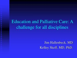 Education and Palliative Care: A challenge for all disciplines