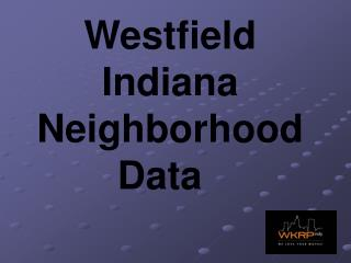 Westfield Indiana  Neighborhood Data