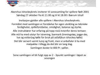 Invitasjon gjelder alle spillere i Akershus ishockeykrets.