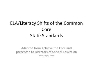 ELA/Literacy Shifts of the Common Core  State Standards