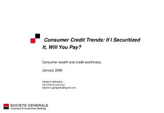 Consumer Credit Trends: If I Securitized It, Will You Pay?