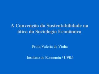 A Convenção da Sustentabilidade na ótica da Sociologia Econômica