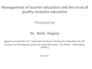 Management of teacher education and the issue of quality inclusive education Prepared by