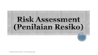 Risk Assessment ( Penilaian Resiko )
