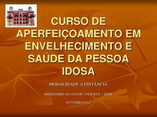 CURSO DE APERFEIÇOAMENTO EM ENVELHECIMENTO E SAÚDE DA PESSOA IDOSA