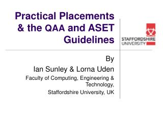 Practical Placements & the  QAA  and ASET Guidelines