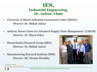 IEN,  Industrial Engineering,  Dr.  Asfour , Chair