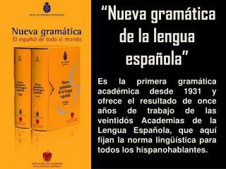 �Nueva gram�tica de la lengua espa�ola�
