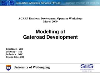 ACARP Roadway Development Operator Workshops  March 2009 Modelling of Gateroad  Development