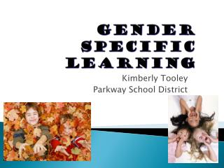Gender Specific Learning