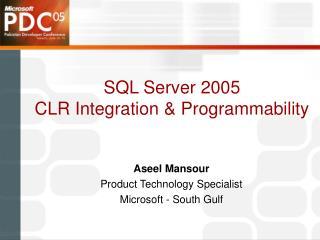 SQL Server 2005 CLR Integration & Programmability