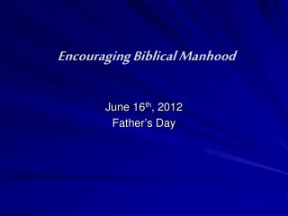 June 16 th , 2012 Father's Day