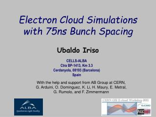 Electron Cloud Simulations with 75ns Bunch Spacing