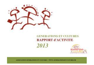 GENERATIONS ET CULTURES RAPPORT d'ACTIVITE 2013