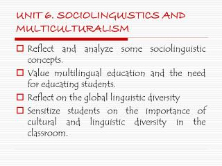 UNIT 6. SOCIOLINGUISTICS AND MULTICULTURALISM