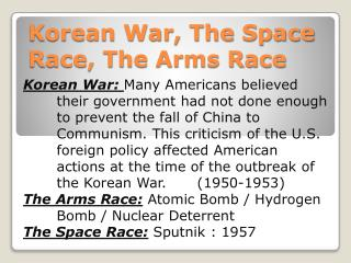 Korean War, The Space Race, The Arms Race