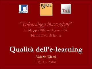 """"""" E-learning e innovazione """" 18 Maggio 2010 nel Forum P.A. Nuova Fiera di Roma"""