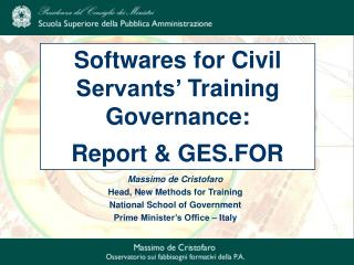 Massimo de Cristofaro Head, New Methods for Training  National School of Government