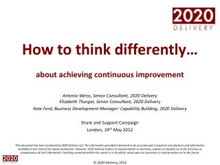 How to think differently…  about achieving continuous improvement